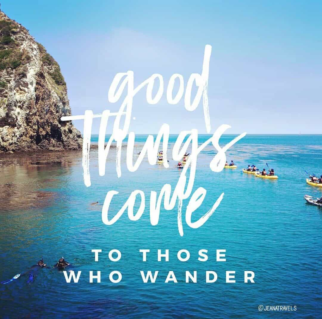 Good things come to those who wander travel quote jeanatravels get paid to travel