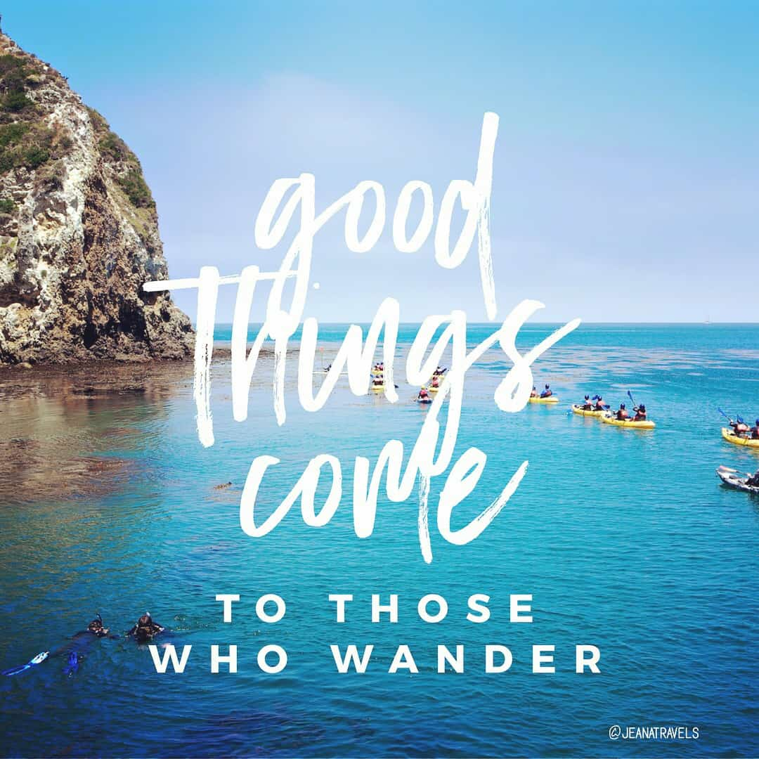 Good things come to those who wander travel quote jeanatravels